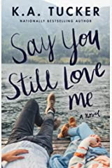 Say You Still Love Me: A Novel Kindle Edition