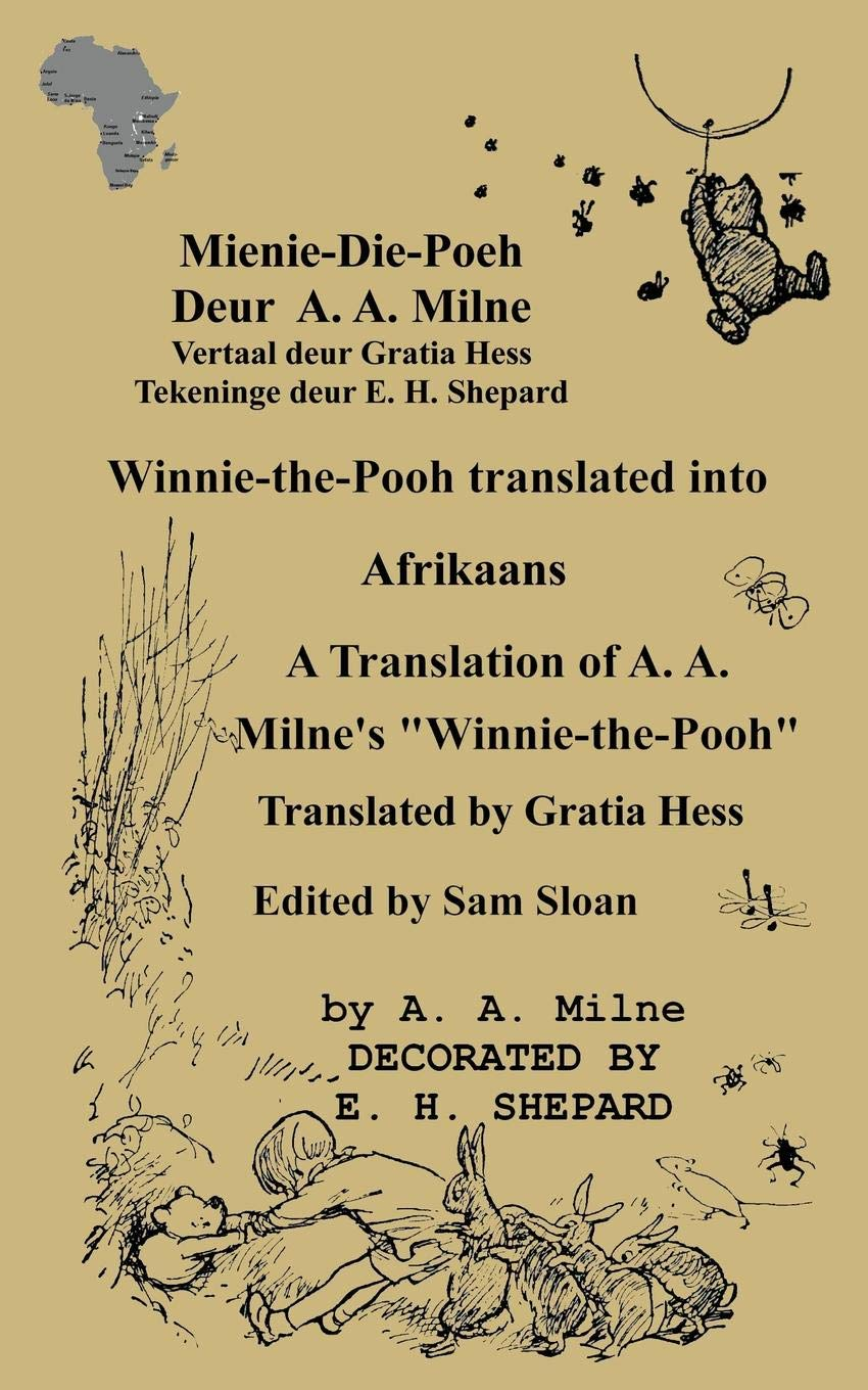 Mienie Die Poeh Winnie The Pooh Translated Into Afrikaans A Translation By Gratia Hess Of A. A. Milne's 'Winnie The Pooh'