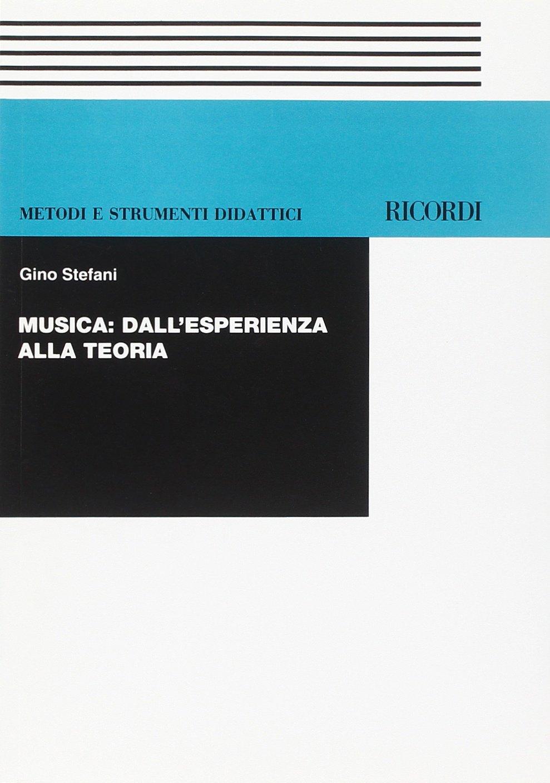 Musica: dall'esperienza alla teoria (Francese) Copertina flessibile – 6 lug 1998 Gino Stefani Casa Ricordi 8875925437 Altra non illustrata