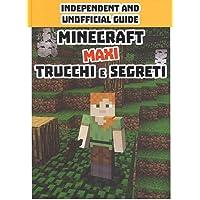 Minecraft trucchi e segreti. Maxi. Independent and unofficial guide