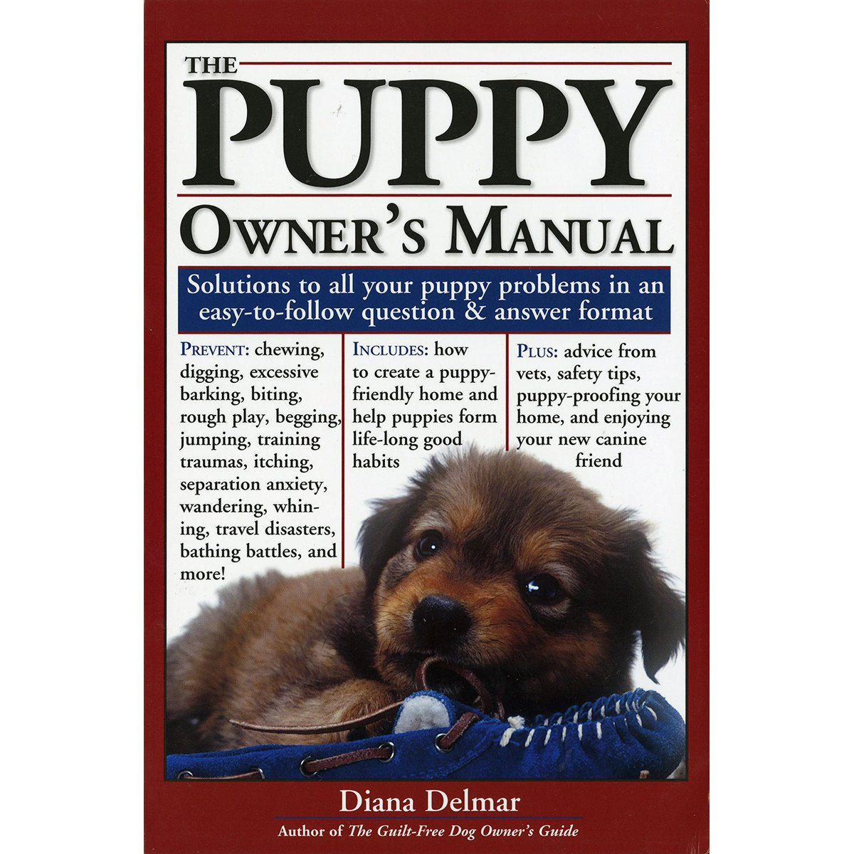The Puppy Owner's Manual: Solutions to all your Puppy Quandaries in an easy-to-follow question and answer format ebook