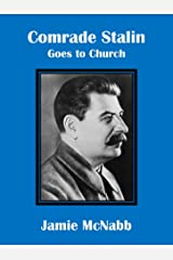 COMRADE STALIN GOES TO CHURCH: A PARANORMAL SHORT STORY (The Comrade Stalin Stories Book 2) Kindle Edition