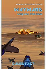 Wayward: Long Way From Home (The Limit of Infinity Book 4) Kindle Edition