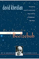 On a Spaceship with Beelzebub: By a Grandson of Gurdjieff Kindle Edition