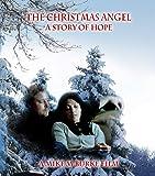 The Christmas Angel; A Story of Hope [Blu-ray]