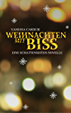 Weihnachten mit Biss: Eine Schattenseiten-Novelle (Schattenseiten-Trilogie 4)