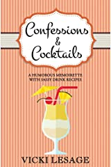 Confessions & Cocktails: A Humorous Memoirette with Sassy Drink Recipes (American in Paris) Paperback