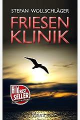 Friesenklinik: Ostfriesen-Krimi (Diederike Dirks ermittelt 2) (German Edition) Kindle Edition