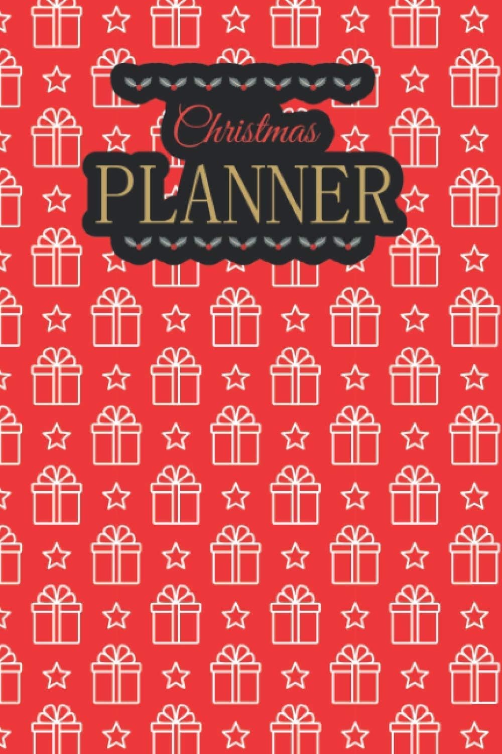 Christmas Planner Christmas Holiday Planner And Organizer To Do Lists Gift Ideas Weekly Planner Gift Check List Cards Publications James G Burgess Cm 9798695563207 Amazon Com Books