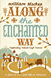 Along the Enchanted Way: A Story of Love and Life in Romania (English Edition)