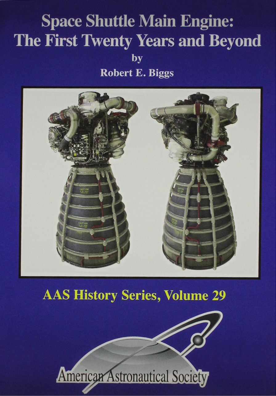 Read Online Space Shuttle Main Engine: The First Twenty Years and Beyond (AAS History Series, Volume 29) ebook
