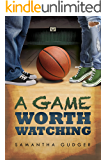 A Game Worth Watching (Worth Series Book 1)