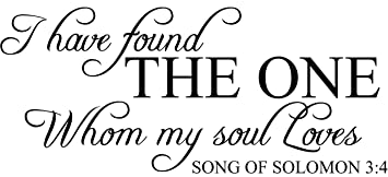 Amazon Com I Have Found The One Whom My Soul Loves Vinyl Wall Decal