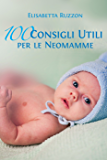 100 consigli utili per le neo mamme