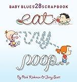 Eat, Cry, Poop (Baby Blues Scrapbook)