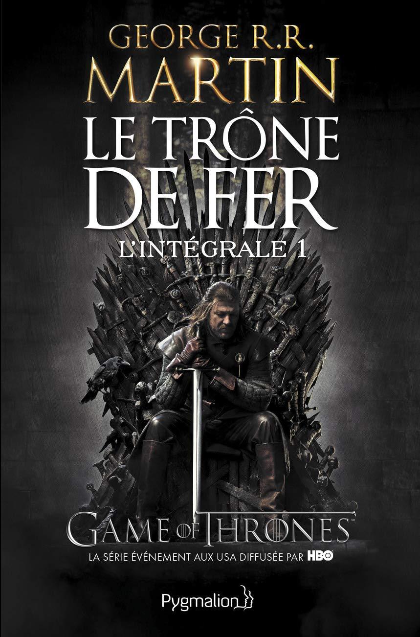 Le Trone De Fer L Integrale A Game Of Thrones Tome 1