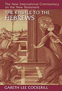 The epistles to the colossians to philemon and to the ephesians the epistle to the hebrews new international commentary on the new testament nicnt fandeluxe Gallery