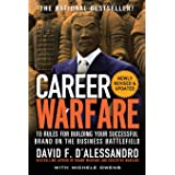 Career Warfare: 10 Rules for Building a Successful Personal Brand on the Business Battlefield