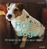 Hot dogs ! : 20 modèles de tricots pour chiens