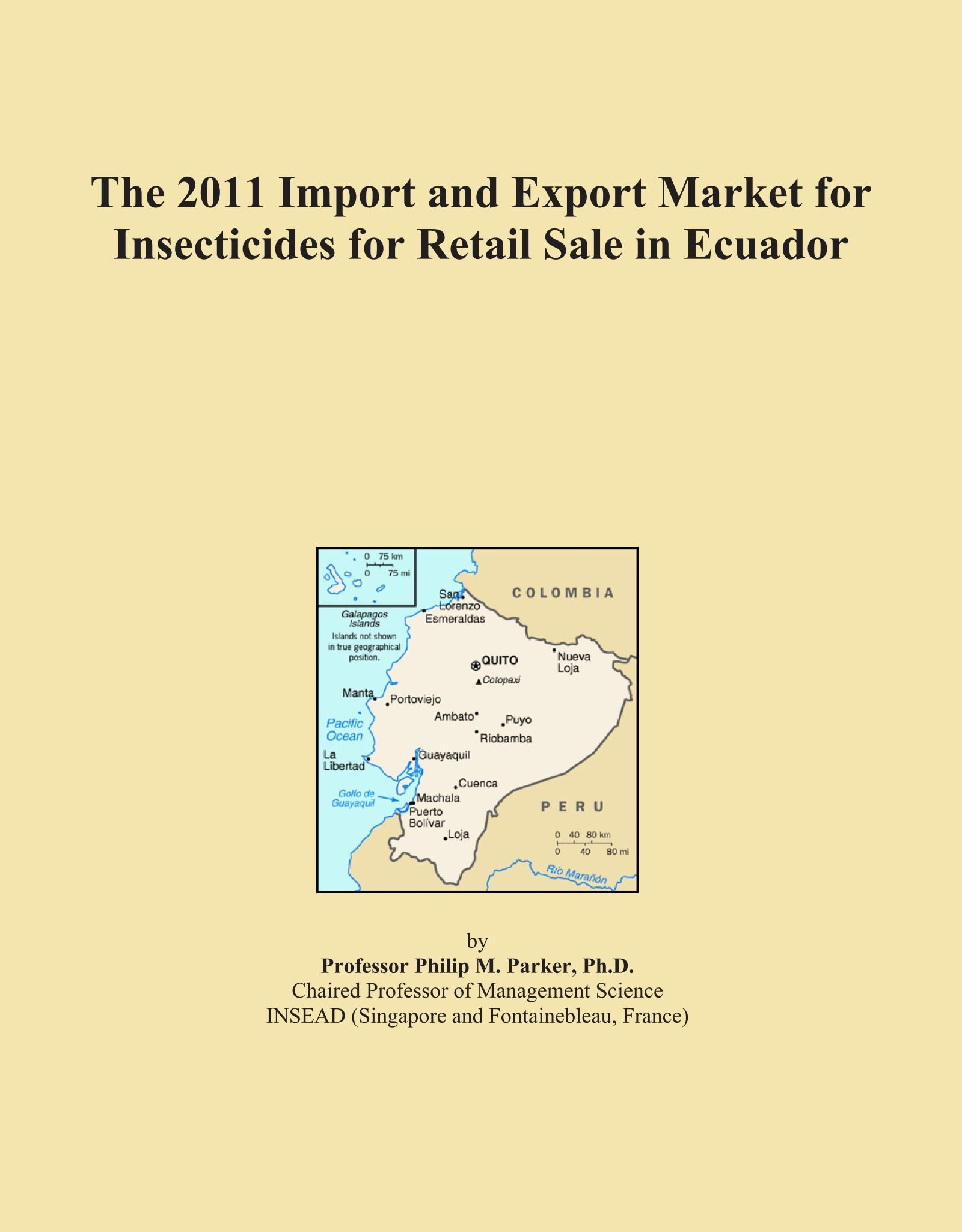 The 2011 Import and Export Market for Insecticides for Retail Sale in Ecuador pdf epub