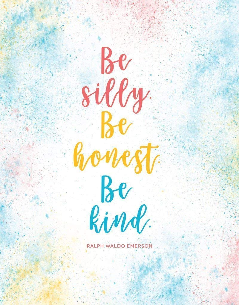 Be Silly Be Honest Be Kind - 11x14 Unframed Art Print, Colorful Wall Art - Holiday Survival Tips, Motivational Quote, Inspiring gift for teacher