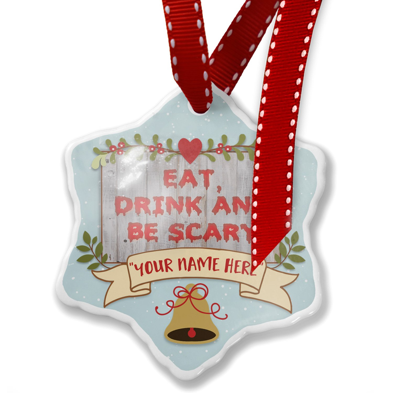 Add Your Own Custom Name, Eat, Drink and Be Scary Halloween Bloody Wall Christmas Ornament NEONBLOND