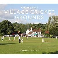 Remarkable Village Cricket Grounds (Remarkable Illustrated Sports)