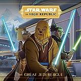 The High Republic: The Great Jedi Rescue (Star Wars the High Republic)