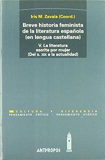 Breve Historia Feminista De La Literatura Española: La Literatura Escrita Por Mujer. Del Siglo