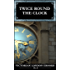 Twice Round the Clock : Twenty Four Hours in Victorian London (Victorian London Ebooks Book 6)