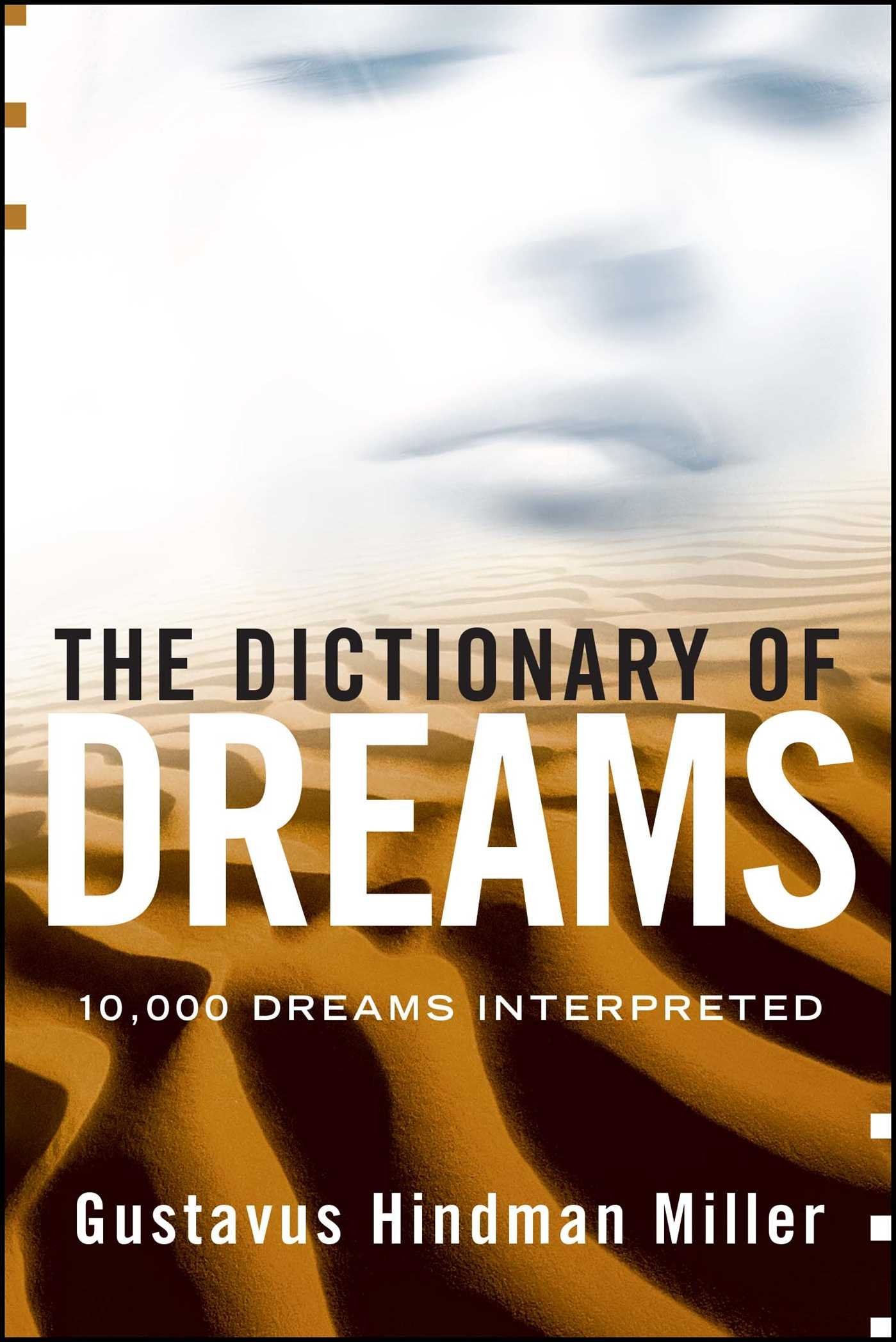 The Dictionary of Dreams: 10, 000 Dreams Interpreted: Gustavus Hindman  Miller: 9780671762612: Amazon.com: Books
