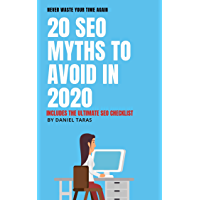 20 SEO MYTHS TO AVOID IN 2020: NEVER WASTE YOUR TIME AGAIN (English Edition)