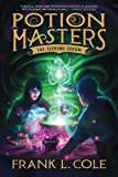 Potion Masters, Book 3: The Seeking Serum