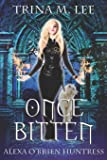 Once Bitten (Alexa O'Brien Huntress)