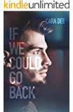 If We Could Go Back (English Edition)