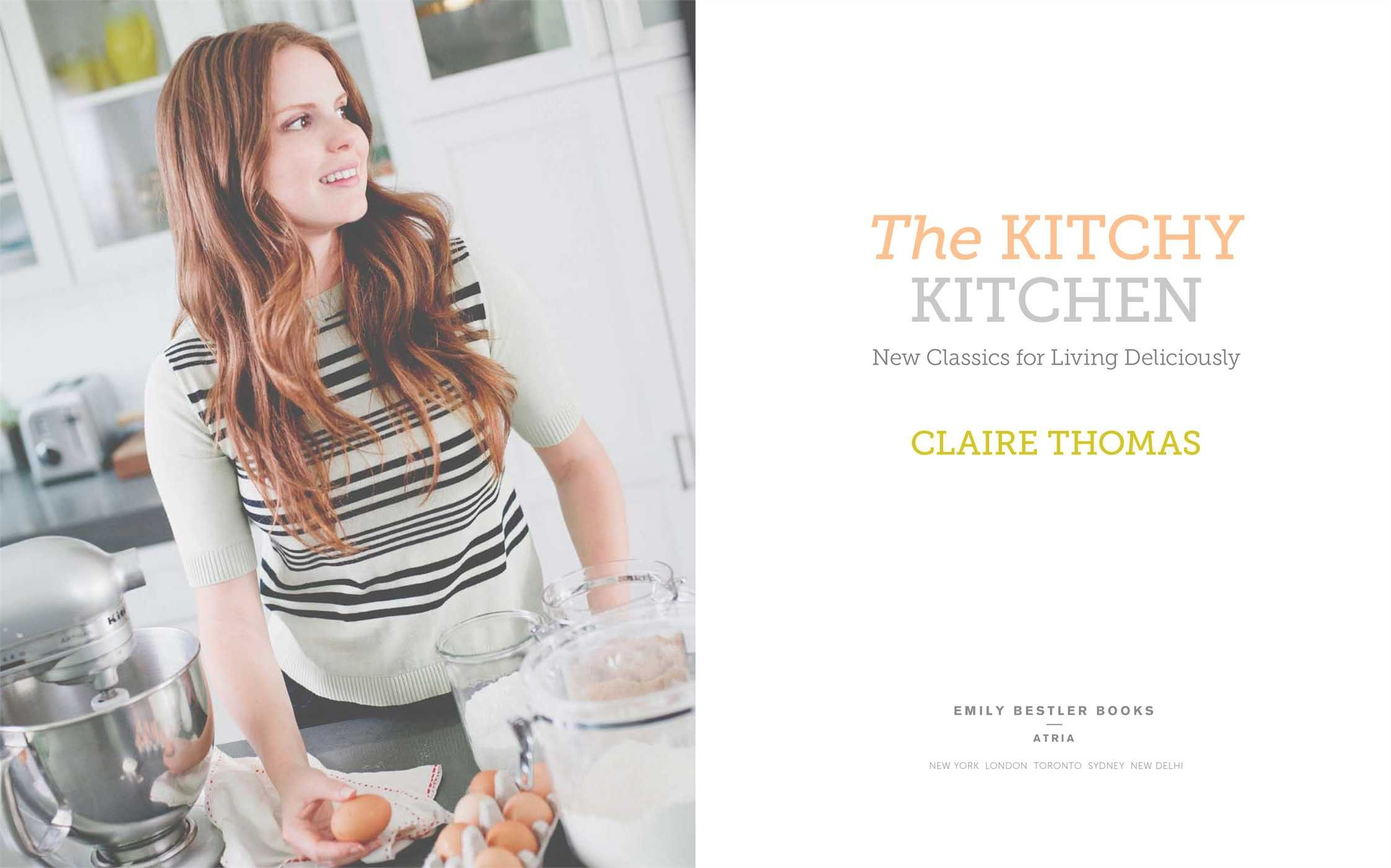 The Kitchy Kitchen: New Classics for Living Deliciously: Claire ...