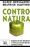 """Contro natura: Dagli OGM al """"bio"""", falsi allarmi e verità nascoste del cibo che portiamo in tavola"""