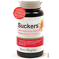 Suckers: How Alternative Medicine Makes Fools of Us All