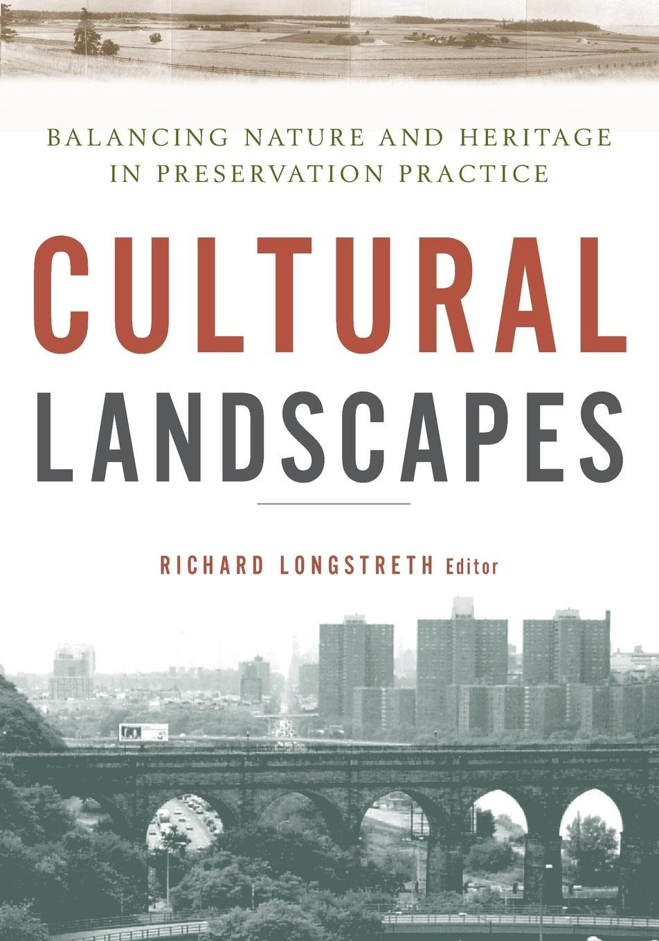 Cultural Landscapes: Balancing Nature and Heritage in Preservation Practice ebook