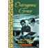 Outrageous Grace : A Story of Tragedy and Forgiveness