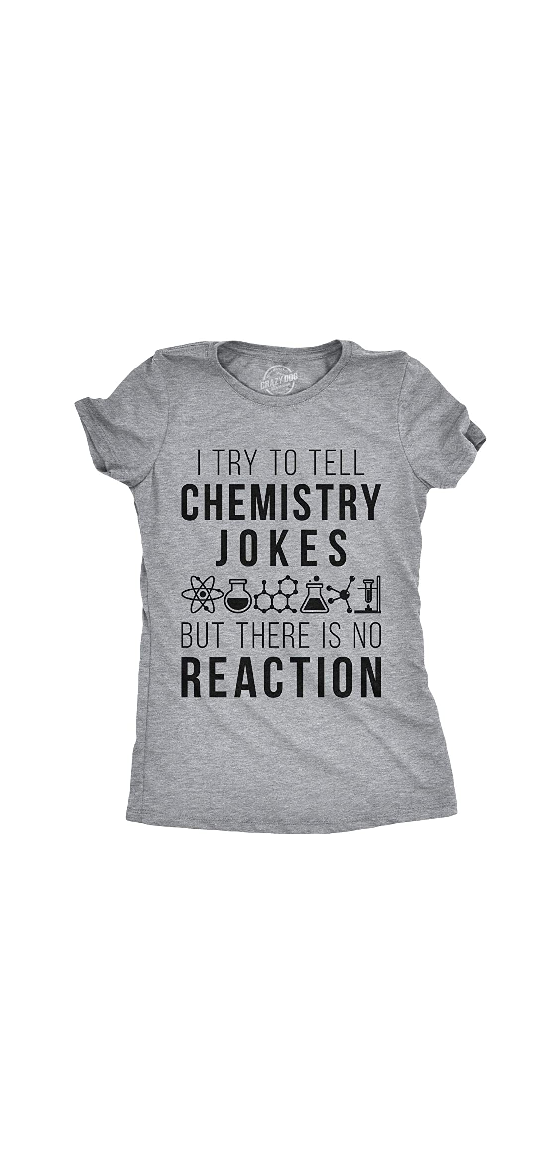 Womens Chemistry Jokes But There Is No Reaction Funny Science T