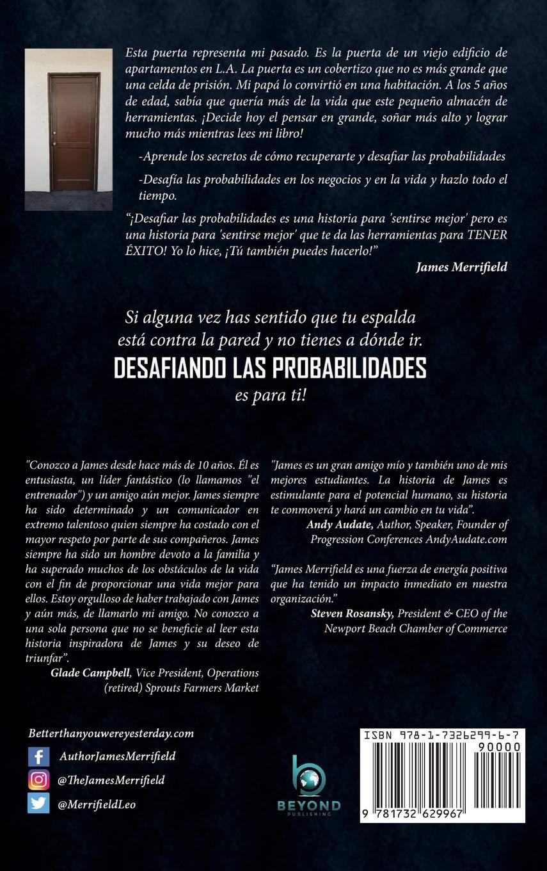 Desafiando Las Probabilidades: Convirtiendo Te En La Mejor Versión Posible de Ti... a Cualquier Precio (Spanish Edition): James Merrifield: 9781732629967: ...