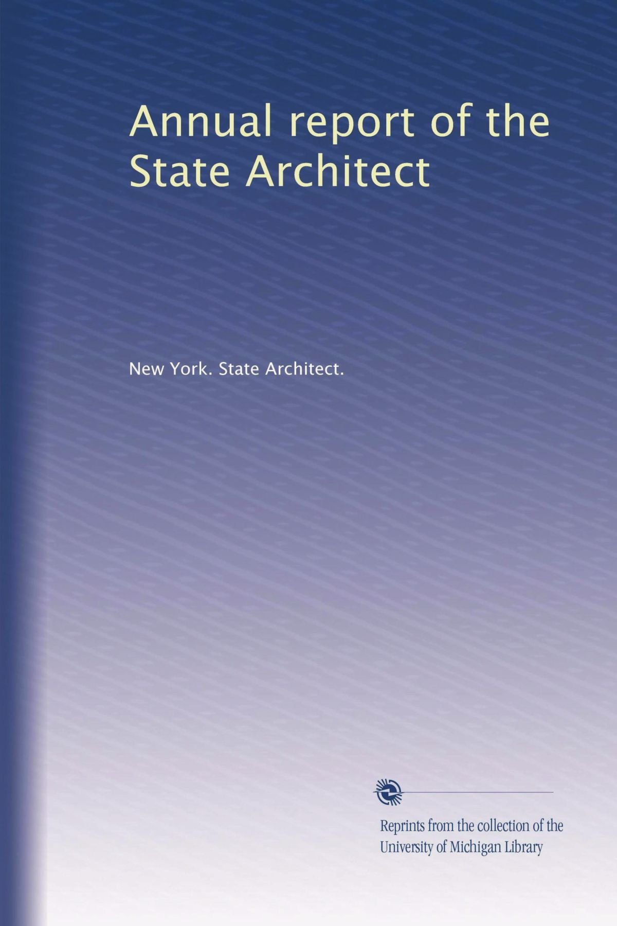 Annual report of the State Architect (Volume 4) PDF