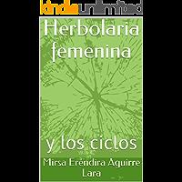 Herbolaria femenina : y los ciclos (Vida)