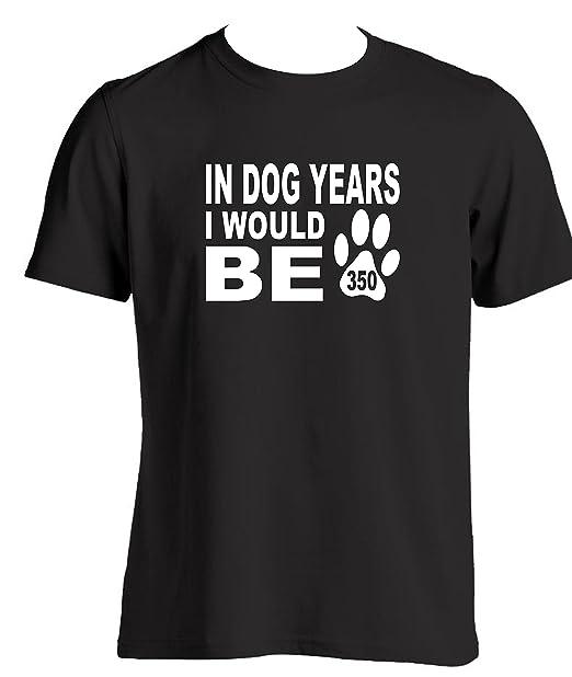 Tlux4u In Dog Years I Would Be 350 Uomo Novità Compleanno Idee