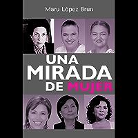 Una mirada de mujer (Spanish Edition)