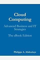 Cloud Computing: Advanced Business and IT Strategies Kindle Edition