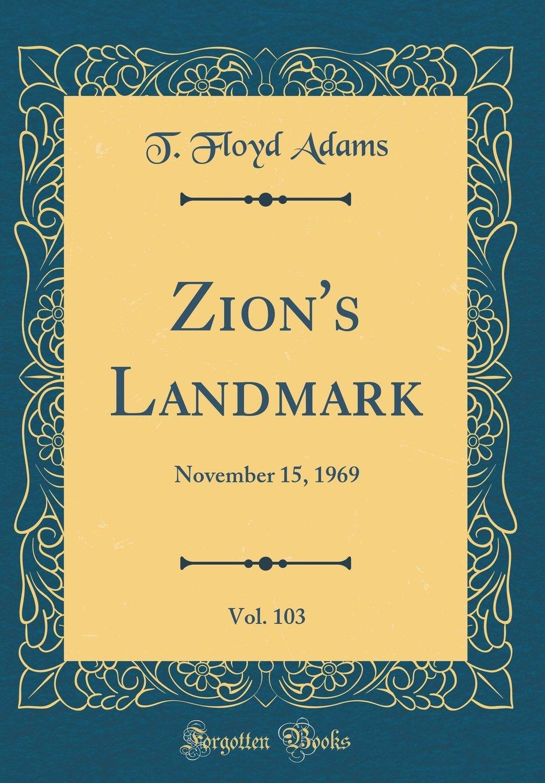 Download Zion's Landmark, Vol. 103: November 15, 1969 (Classic Reprint) pdf epub