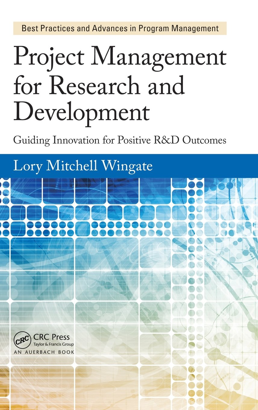 Buy project management for research and development guiding buy project management for research and development guiding innovation for positive rd outcomes best practices and advances in program management book xflitez Gallery
