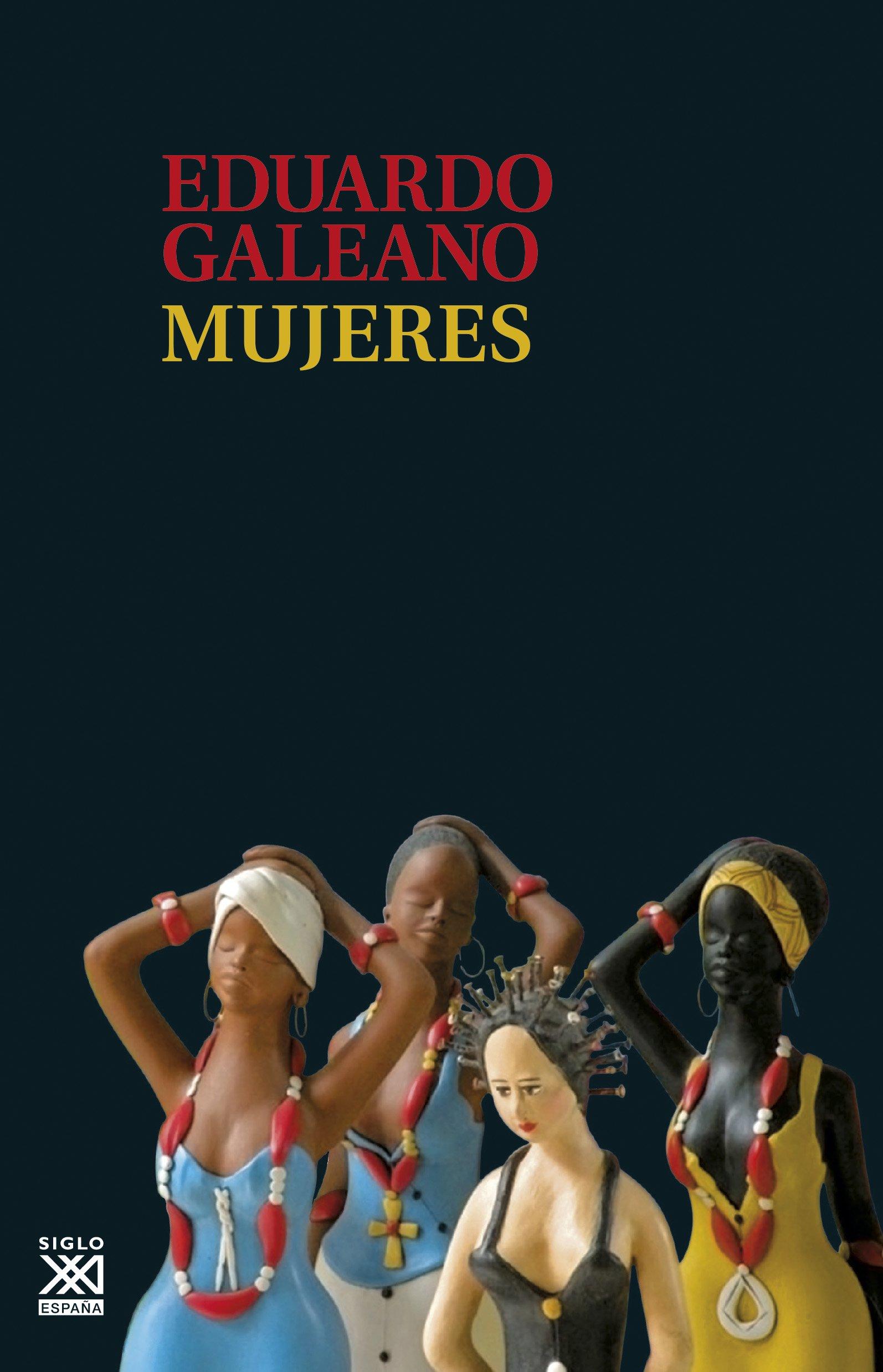 Mujeres (Biblioteca Eduardo Galeano) (Spanish Edition): Hughes Galeano,  Eduardo Germán María: 9788432317682: Amazon.com: Books